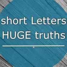 Short Letters Huge Truths